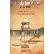 Shriniketan's Notes of Insurance Law for BSL & LL.B by Aarati & Company
