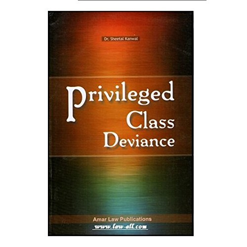 Amar Law Publications Textbook on Privileged Class Deviance for LL.M by Dr. Sheetal Kanwal &Dr. Farhat Khan (1st Ed. 2014)