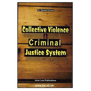 Amar Law Publication's Collective Violence & Criminal Justice System for LL.M Students by Dr. Sheetal Kanwal & Dr. Farhat Khan