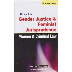Master Key Gender Justice & Feminist Jurisprudence Women & Criminal Law | Dr. Sheetal Kanwal | Amar Law Publication | ALP0105