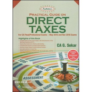 Padhuka's Practical Guide on Direct Taxes for CA Final / Professional May 2016 and Nov. 2016 Exam by CA. G. Sekar| CCH Wolter Kluwer