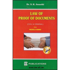 Law of Proof of Documents (Civil & Criminal) with Model Form by Dr. S. K. Awasthi, CTJ Publication
