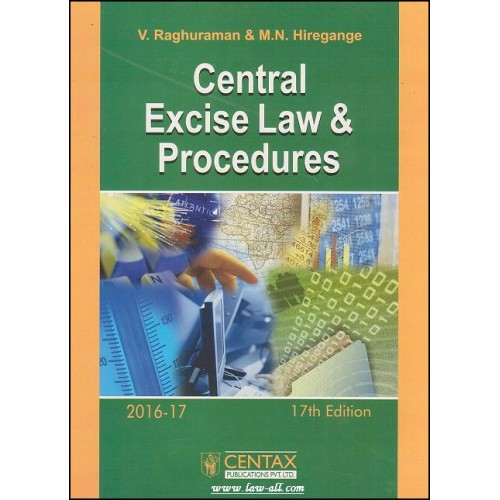 V. Raghuraman & M. N. Hiregange's Central Excise Law & Procedures by Centax Publications