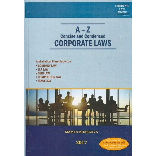 Corporate Law Adviser's A - Z Concise and Condensed Corporate Laws by Mamta Bhargava [2016 HB Edn.]