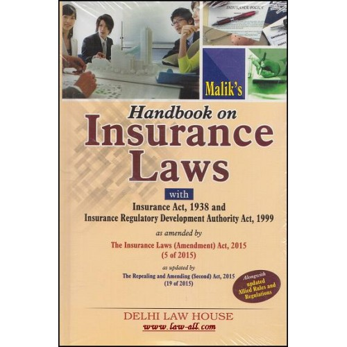 Delhi Law House Malik's Handbook on Insurance Laws with Insurance Act, 1938 and IRDA Act, 1999 (HB)