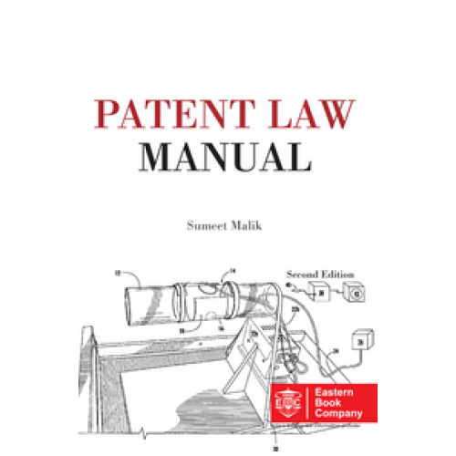 Eastern Book Company's Patent Law Manual by Sumeet Malik (2nd Edition, Sept. 2014)