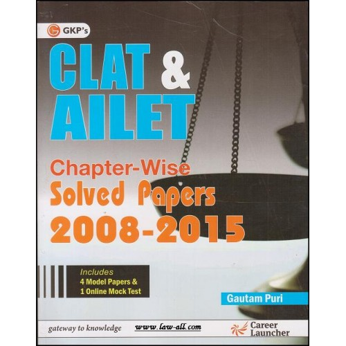 GKP's CLAT & AILET Chapterwise Solved Papers 2008-2015 by Gautum Puri, 2016 Edn