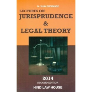 Lectures on Jurisprudence & Legal Theory for LL.M by Dr. Vijay Ghormade, Hind Law House