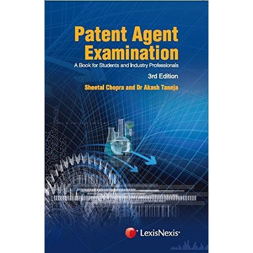 LexisNexis Patent Agent Examination by Sheetal Chopra & Dr. Akash Taneja