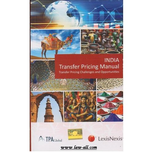 LexisNexis's India Transfer Pricing Manual-Transfer Pricing Challenges and Opportunities by Steef Huibregtse and Virender Dutt Sharma (1st Edn. Aug.2015)