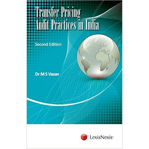 Transfer Pricing Audit Practices in India [HB] | Dr. M. S. Vasan | LexisNexis | 2nd Edn 2016