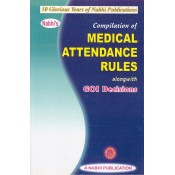 Nabhi's Compilation of Medical Attendance Rules alongwith GOI Decisions