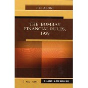 Shanti Law House's The Bombay Financial Rules, 1959 by J. H. Aloni, 2017 Edition