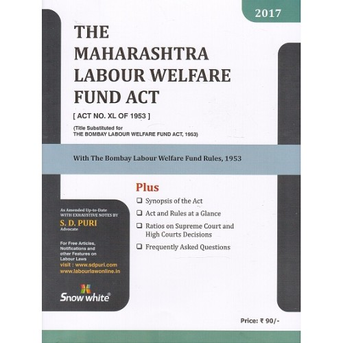 Snow White's Maharashtra Labour Welfare Fund Act, 1953 Bare Act by S. D. Puri, 2017 Edition