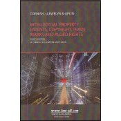 Sweet & Maxwell's Intellectual Property : Patents , Copyright, Trade Marks and Allied Rights by Cornish, LLewelyn & Aplin