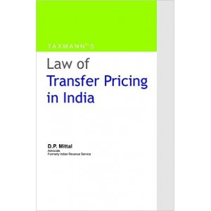 Taxmann's Law of Transfer Pricing in India by Adv. D. P. Mittal