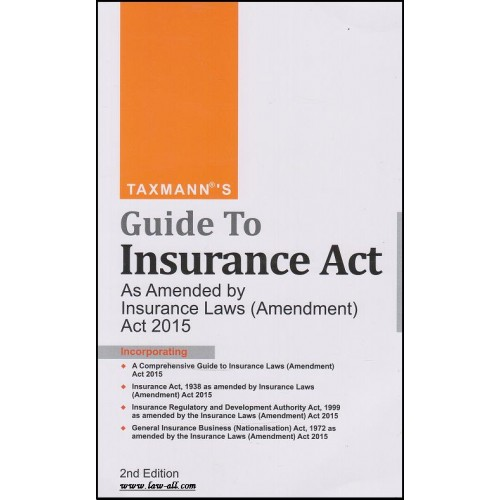 Taxmann's Guide to Insurance Act along with Insurance Law Amendment Act, 2015 (2nd Ed. May 2015)