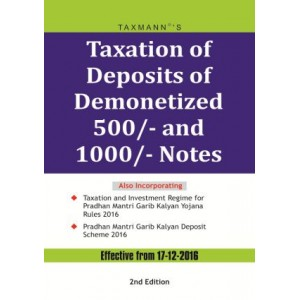 Taxmann's Taxation of Deposits of Demonetized 500/- and 1000/- Notes [Effective From 17-12-2016]