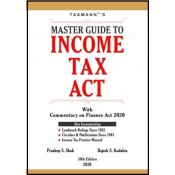 Taxmann's Master Guide to Income Tax Act with Commentary on Finance 2020 by Pradeep S. Shah & Rajesh S. Kadakia