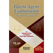 Universal's Patent Agent Examination Ready Reckoner by R. K. Jain