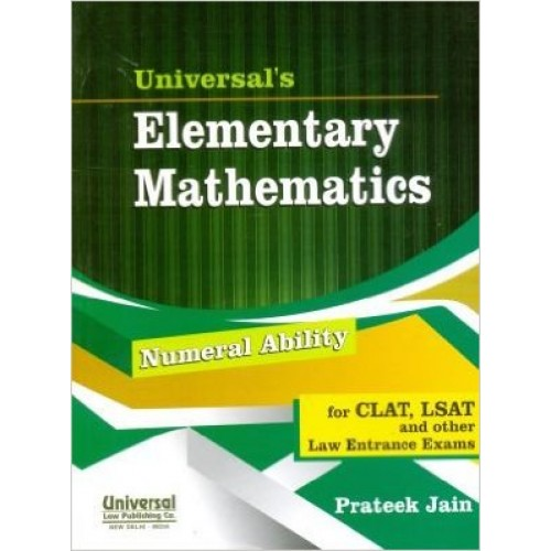 Universal's Elementary Mathematics for CLAT, LSAT & Other Law Entrance Exams by Prateek Jain