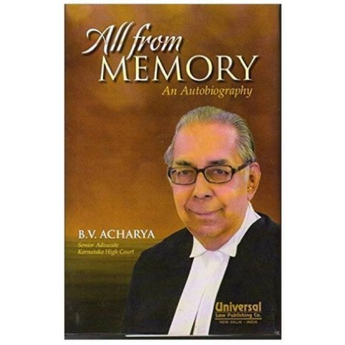Universal's All from Memory - An Autobiography by Adv. B. V. Acharya