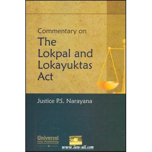 Universal's Commentary on The Lokpal & Lokayuktas Act by Justice P. S. Narayana