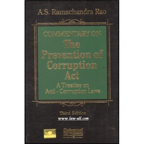 Universal's Commentary on The Prevention of Corruption Act A Treatise on Anti-Corruption Laws [HB] by A. S. Ramachandra Rao