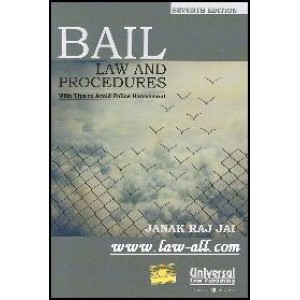 Universal's Bail Law and Procedures with Tips to Avoid Police Harassment by Janak Raj Jai