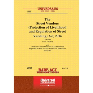 Universal's Bare Act on The Street Vendors (Protection of Livelihood and Regulation of Street Vending ) Act, 2014