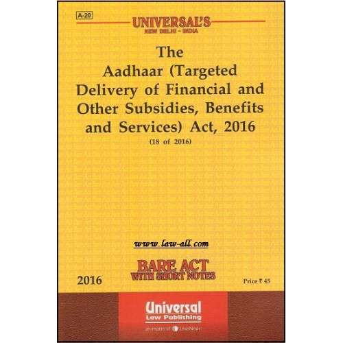 Universal's Bare Act on Aadhaar (Targeted Delivery of Financial and Other Subsidies, Benifits and Services) Act 2016