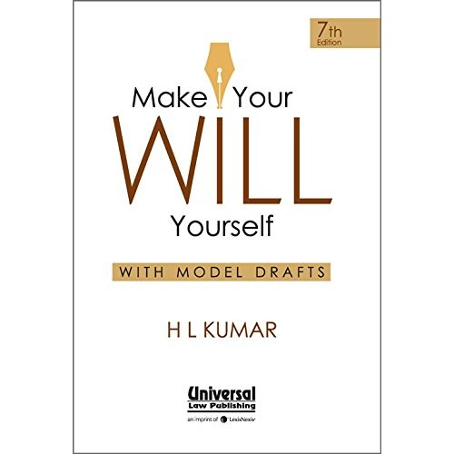 Universal's Make Your Will Yourself  With Model Drafts by Adv. H. L. Kumar [7th Edn. 2016]
