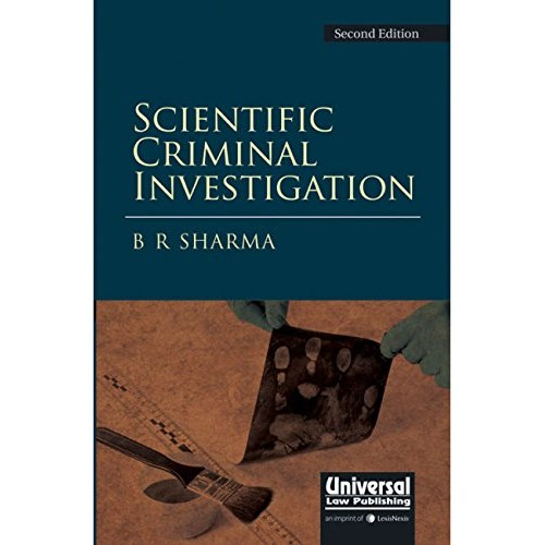 Universal's Scientific Criminal Investigation [HB] by B. R. Sharma