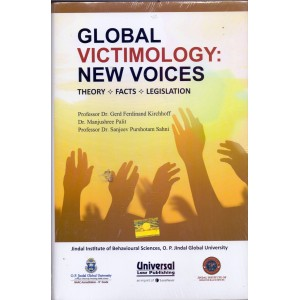 Universal's Global Victimology : New Voices Theory, Facts & Legislation by Dr. Gerd Kirchhoff, Dr. Manjushree Palit & Dr. Sanjeev Sahni