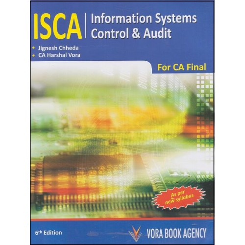 Vora Book Agency's Information Systems Control and Audit (ISCA) for CA. Final Nov 2015 Exam by Prof. Jignesh Chheda and CA. Harshal Vora (6th Edn. June 2015)