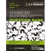A. S. Foundation's Advanced Auditing & Professional Ethics Question Bank for CA Final May 2019 Exam [Old Syllabus] by CA. Aarti N. Lahoti | Vinod Kumar Agarwal | Free Shipping