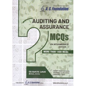 A. S. Foundation's Auditing & Assurance MCQs for CA Intermediate May 2019 Exam by CA. Aarti N. Lahoti