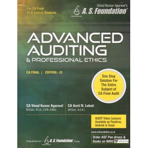 A. S. Foundation's Advanced Auditing & Professional Ethics for CA Final November 2019 Exam by CA. Vinod Kumar Agarwal & CA. Aarti N. Lahoti [Old Syllabus-Color Book]