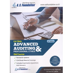 A. S. Foundation's Advanced Auditing & Professional Ethics for CA Final May 2020 Exam [Old Syllabus] by CA. Vinod Kumar Agarwal & CA. Aarti N. Lahoti