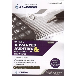 A. S. Foundation's Advanced Auditing & Professional Ethics for CA Final May 2020 Exam by Ca. Vinod Kumar Agarwal, CA. Aarti Lahoti [New Course/Syllabus]