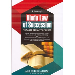 R. Swaroop's Hindu Law of Succession Towards Equality of Sexes by ALD Publications