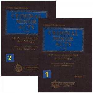 ALT Publication's Criminal Minor Acts [161 Central Important Acts & Rules] by Justice P S Narayana [2 HB Vols]