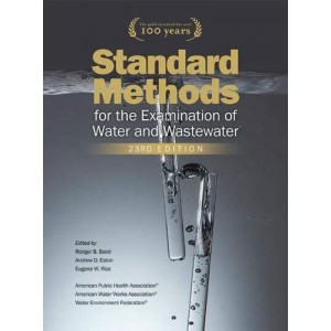 APHA's Standard Methods for the Examination of Water And Wastewater by E.W. Rice, R.B. Baird, A.D. Eaton [23rd HB Edition 2017]
