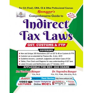 Bangar's Indirect Tax Laws (IDT) for CA Final May 2020 Exam [New & Old Syllabus] by Aadhya Prakashan