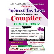 Bangar's Indirect Tax Laws - A Quick Referencer cum Compiler [GST, Customs & FTP] for CA Final May 2020 Exam by Aadhya Prakashan | [IDT- New & Old Syllabus]