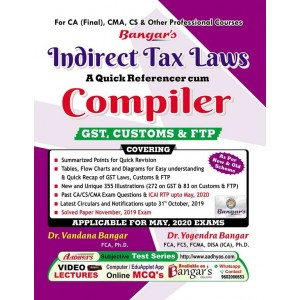 Bangar's Indirect Tax Laws - A Quick Referencer cum Compiler [GST, Customs & FTP] for CA Final May 2020 Exam by Aadhya Prakashan | [IDT- New & Old Syllabus] | Free Delivery