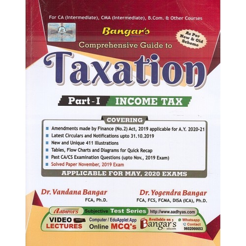 Yogendra Bangar's Comprehensive Guide to Taxation Part I: Income Tax for CA Inter & CMA Inter May 2020 Exams (New & Old Syllabus) by Aadhya Prakashan