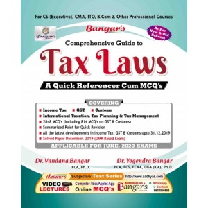 Bangar's Comprehensive Guide to Tax Laws A Quick Referencer Cum MCQ's for CS Executive June 2020 Exam [New & Old Syllabus] by Aadhya Prakashan | Free Delivery