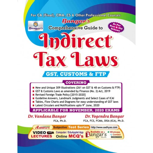 Bangar's Indirect Tax Laws (IDT-GST, Customs & FTP) for CA Final November 2020 Exam [New & Old Syllabus] by Aadhya Prakashan