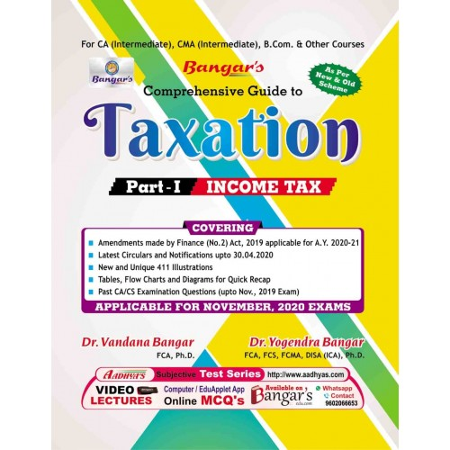 Yogendra Bangar's Comprehensive Guide to Taxation Part I: Income Tax for CA Inter & CMA Inter November 2020 Exams (New & Old Syllabus) by Aadhya Prakashan